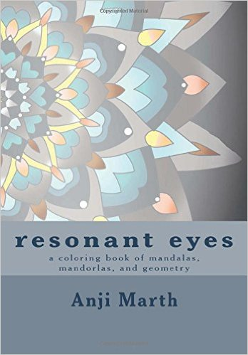 resonant eyes: a coloring book of mandalas, mandorlas, and other handmade geometry